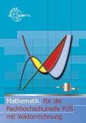 Cover-Bild zu Mathematik für die Fachhochschulreife FOS mit Vektorrechnung von Dillinger, Josef