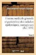 Cover-Bild zu Ozanam, Jean-Antoine-François: Histoire Médicale Générale Et Particulière Des Maladies Épidémiques, Contagieuses, 1835 Tome 3: Et Épizotiques Qui Ont Régné En Europe Depuis Les Temp