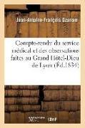 Cover-Bild zu Ozanam, Jean-Antoine-François: Compte-Rendu Du Service Médical Et Des Observations Faites Au Grand Hôtel-Dieu de Lyon: Depuis Le 1er Octobre 1823 Jusqu'au 31 Décembre 1833
