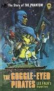 Cover-Bild zu Lee Falk: The Phantom: The Complete Avon Novels: Volume #10: The Goggle-Eyed Pirates!