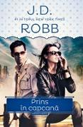 Cover-Bild zu J.D., Robb: Prins in capcana (eBook)