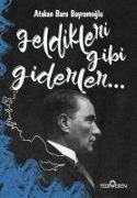 Cover-Bild zu Baru Bayramoglu, Atakan: Geldikleri Gibi Giderler