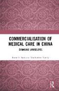 Cover-Bild zu Baru, Rama V.: Commercialisation of Medical Care in China