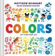 Cover-Bild zu Reinhart, Matthew: Colors: My First Pop-Up! (A Pop Magic Book)