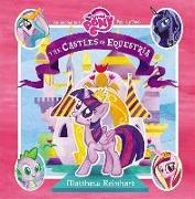 Cover-Bild zu Reinhart, Matthew (Illustr.): My Little Pony: The Castles of Equestria: An Enchanted My Little Pony Pop-Up Book