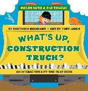 Cover-Bild zu Reinhart, Matthew: What's Up, Construction Truck? (A Pop Magic Book)