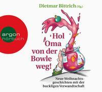 Cover-Bild zu Hol Oma von der Bowle weg! von Bittrich, Dietmar (Hrsg.)
