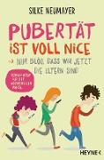 Cover-Bild zu Pubertät ist voll nice ... Nur blöd, dass wir jetzt die Eltern sind (eBook) von Neumayer, Silke