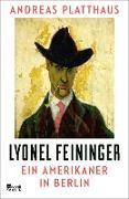 Cover-Bild zu Lyonel Feininger (eBook) von Platthaus, Andreas