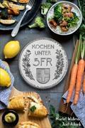 Cover-Bild zu Adank, Joel: Kochen unter 5 Fr
