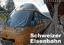 Cover-Bild zu J. Strutz, Rudolf: Schweizer Eisenbahn (Wandkalender 2021 DIN A4 quer)