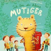 Cover-Bild zu Jakobs, Günther: Ich bin der kleine MUTIGER (eBook)