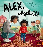 Cover-Bild zu Graf, Danielle: Alex, abgeholt!
