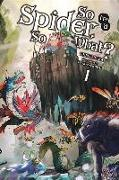 Cover-Bild zu Kiryu Tsukasa: So I'm a Spider, So What? Vol. 1 (light novel)