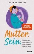 Cover-Bild zu Mierau, Susanne: Mutter. Sein