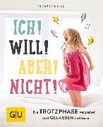 Cover-Bild zu Mierau, Susanne: Ich! Will! Aber! Nicht! (eBook)