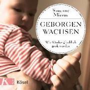 Cover-Bild zu Mierau, Susanne: Geborgen wachsen