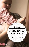 Cover-Bild zu Mierau, Susanne: Geborgen wachsen (eBook)