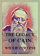 Cover-Bild zu Collins, Wilkie: The Legacy of Cain (eBook)
