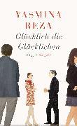Cover-Bild zu Glücklich die Glücklichen von Reza, Yasmina