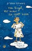 Cover-Bild zu Vom Engel, der immer zu spät kam von Schwarz, Andrea