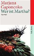 Cover-Bild zu Gaponenko, Marjana: Wer ist Martha?