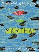 Cover-Bild zu Gaponenko, Marjana: Who Is Martha? (eBook)