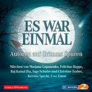 Cover-Bild zu Timm, Uwe: Es war einmal - Autoren auf Grimms Spuren