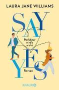 Cover-Bild zu Say yes - Perfekter wird's nicht von Williams, Laura Jane