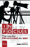 Cover-Bild zu Bourne, Ryan: In Focus: The Case for Privatising the BBC (eBook)