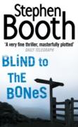 Cover-Bild zu Booth, Stephen: Blind to the Bones (Cooper and Fry Crime Series, Book 4) (eBook)