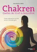 Cover-Bild zu Chakren - Quellen der Kraft & Gesundheit von Crittin, Jean Pierre