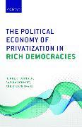 Cover-Bild zu Obinger, Herbert: The Political Economy of Privatization in Rich Democracies