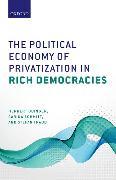 Cover-Bild zu Obinger, Herbert: The Political Economy of Privatization in Rich Democracies (eBook)