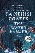Cover-Bild zu Coates, Ta-Nehisi: The Water Dancer (Oprah's Book Club)