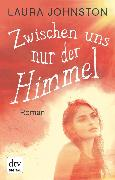 Cover-Bild zu Johnston, Laura: Zwischen uns nur der Himmel (eBook)
