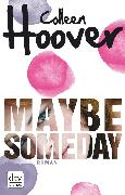 Cover-Bild zu Hoover, Colleen: Maybe Someday (eBook)