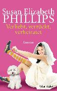 Cover-Bild zu Phillips, Susan Elizabeth: Verliebt, verrückt, verheiratet (eBook)