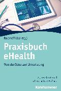 Cover-Bild zu Trill, Roland (Hrsg.): Praxisbuch eHealth (eBook)