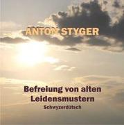 Cover-Bild zu Styger, Anton: Befreiung von alten Leidensmustern