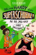 Cover-Bild zu Bertram, Rüdiger: Hilfe, mein Handy ist ein Superschurke! Auf der Jagd nach Lady Ballerina!