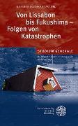 Cover-Bild zu Sonntag, Karlheinz (Hrsg.): Von Lissabon bis Fukushima - Folgen von Katastrophen