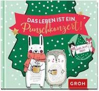 Cover-Bild zu Das Leben ist ein Punschkonzert! von Groh Verlag