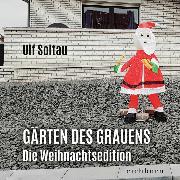 Cover-Bild zu Gärten des Grauens - die Weihnachtsedition von Soltau, Ulf