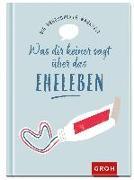 Cover-Bild zu Die ungeschönte Wahrheit - was dir keiner sagt über das Eheleben von Löhr, Alexandra