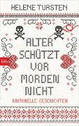 Cover-Bild zu Alter schützt vor Morden nicht von Tursten, Helene