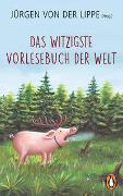 Cover-Bild zu Das witzigste Vorlesebuch der Welt von Lippe, Jürgen von der
