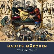 Cover-Bild zu Hauff, Wilhelm: Hauffs Märchen (Audio Download)