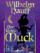 Cover-Bild zu Hauff, Wilhelm: Der kleine Muck (eBook)