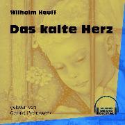 Cover-Bild zu Hauff, Wilhelm: Das kalte Herz (Ungekürzt) (Audio Download)